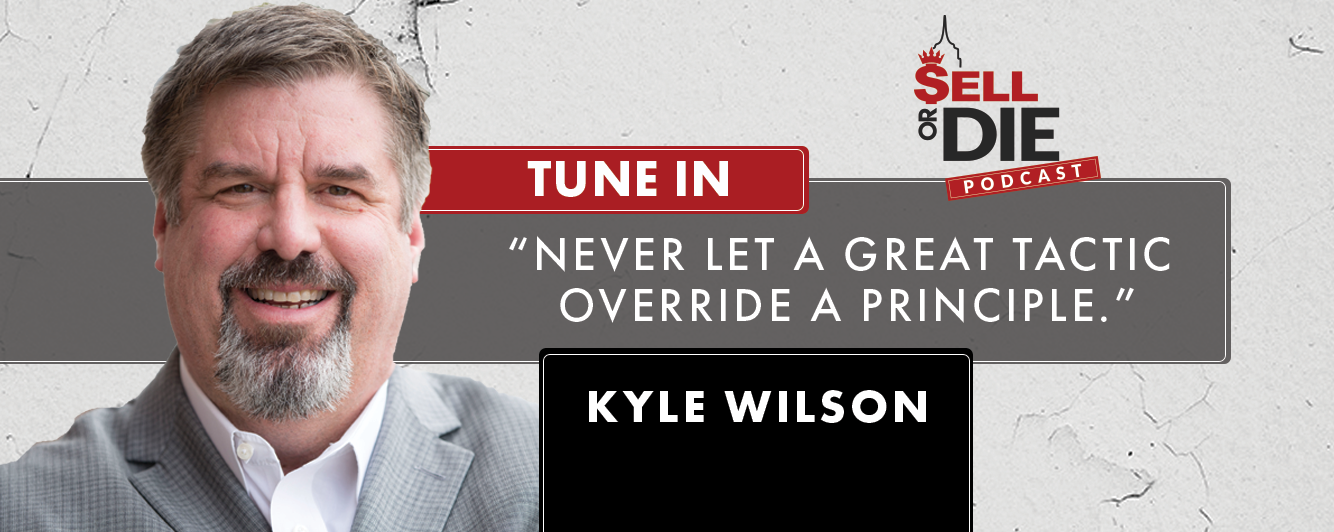 Sell or Die with Kyle Wilson