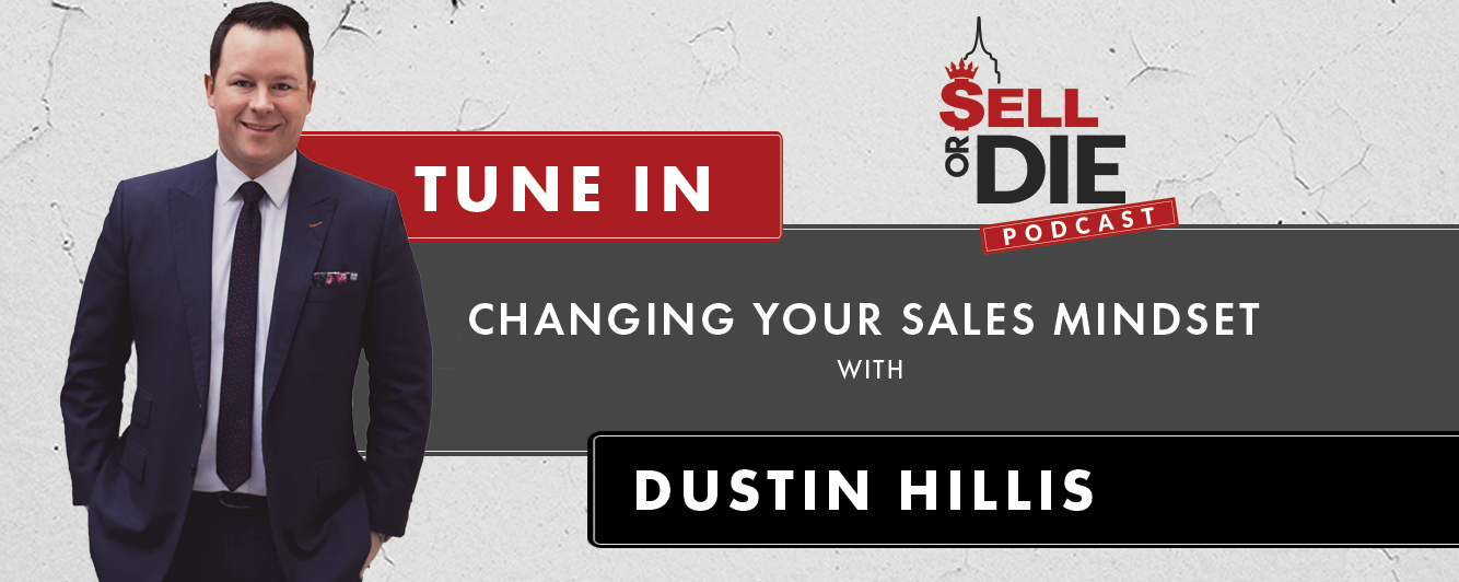 Sell or Die with Dustin Hillis