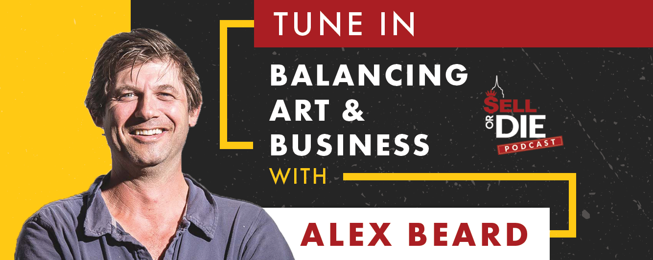 Sell or Die with Alex Beard