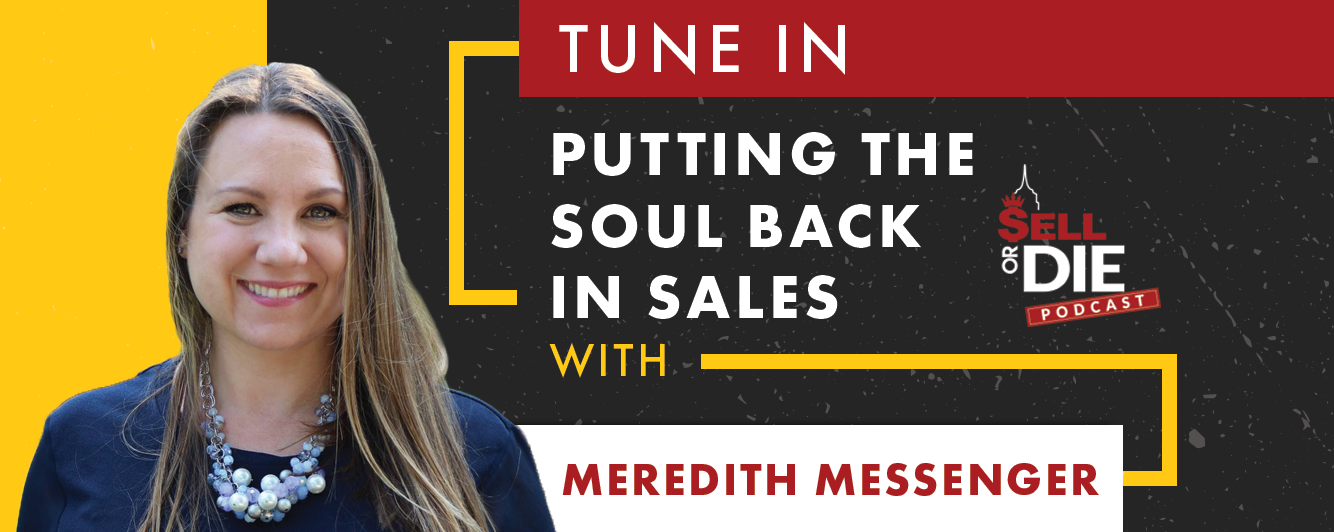 Putting the Soul Back in Sales