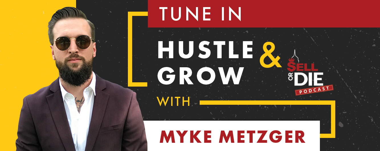 Sell or Die with Myke Metzger