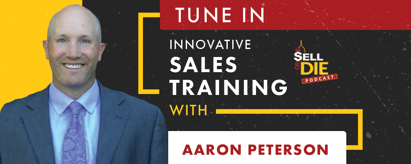 Sell or Die with Aaron Peterson