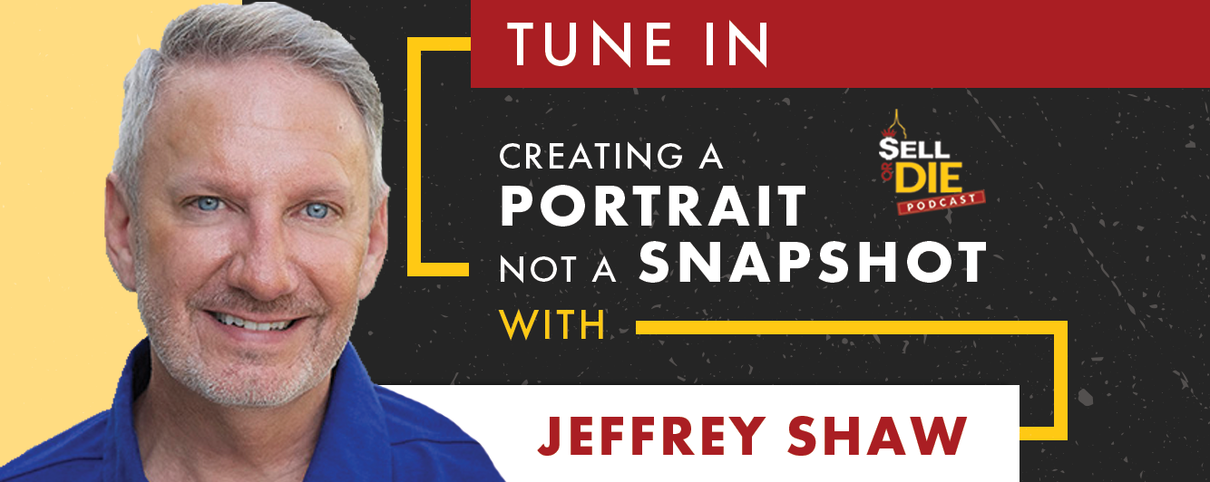 Sell or Die with Jeffrey Shaw