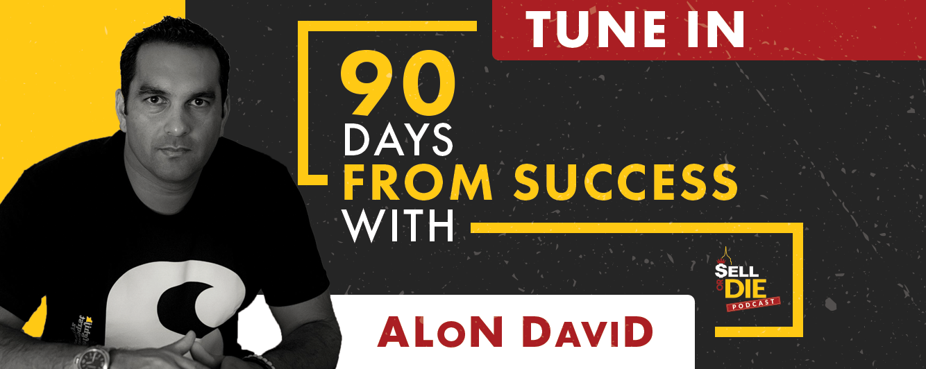 Sell or Die with Alon David