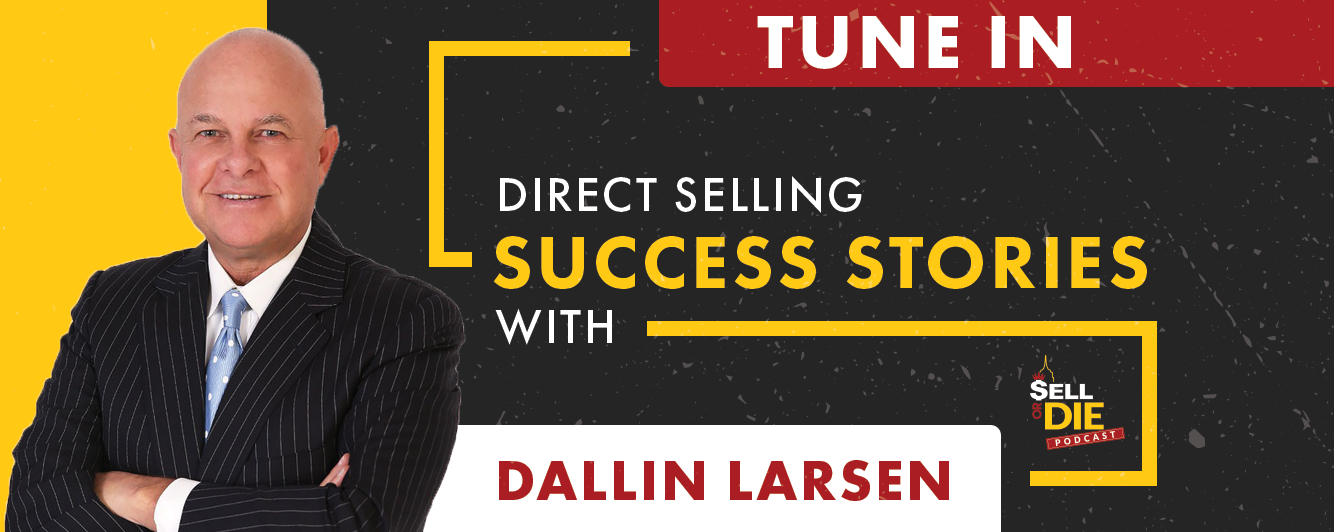 Sell or Die with Dallin Larsen