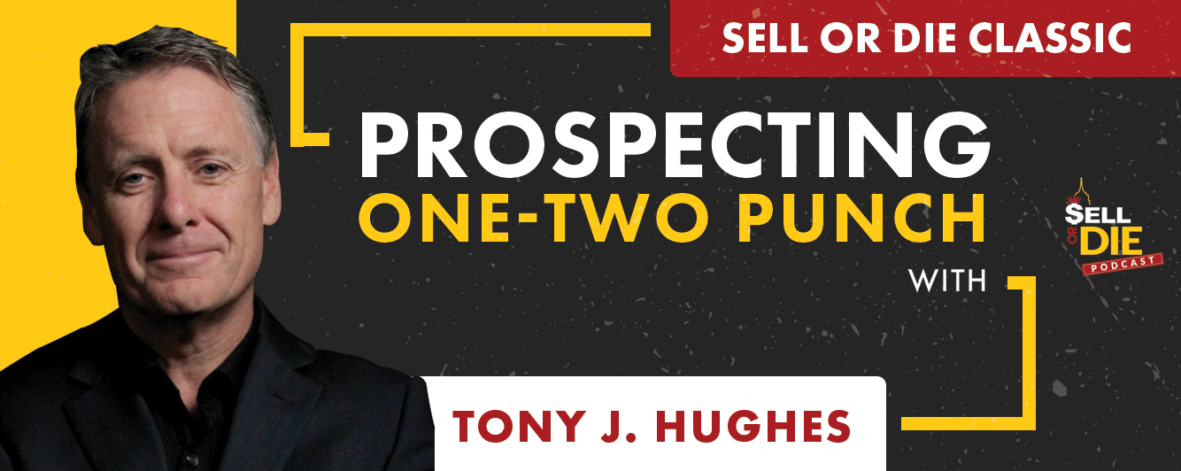 Sell or Die with Tony J. Hughes