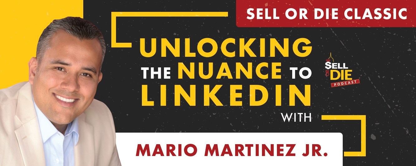Sell or Die with Mario Martinez Jr.