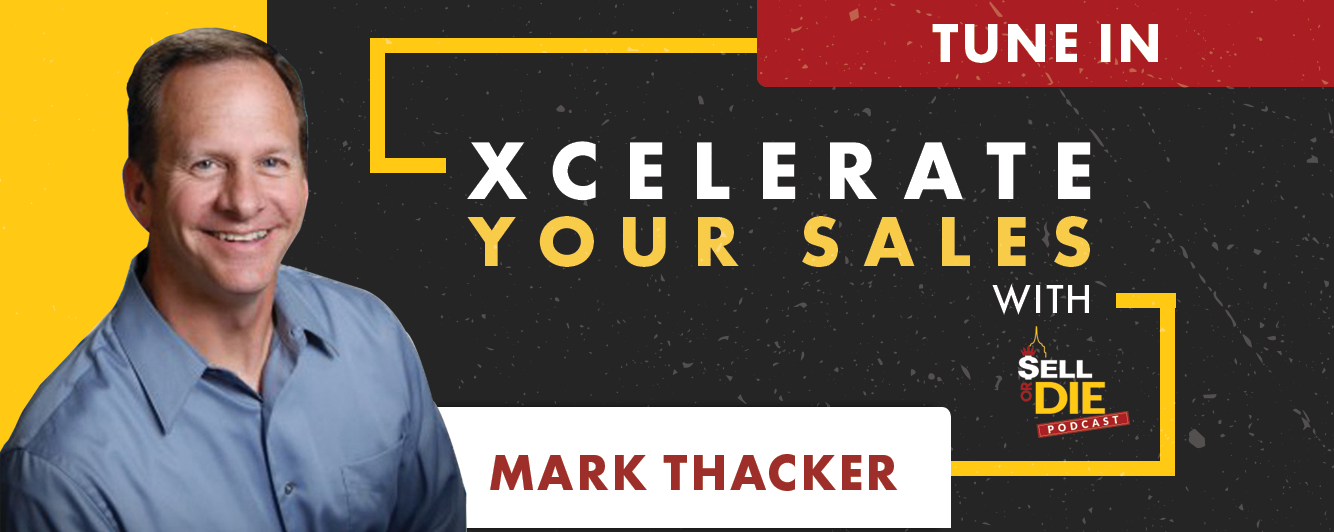 Sell or Die with Mark Thacker