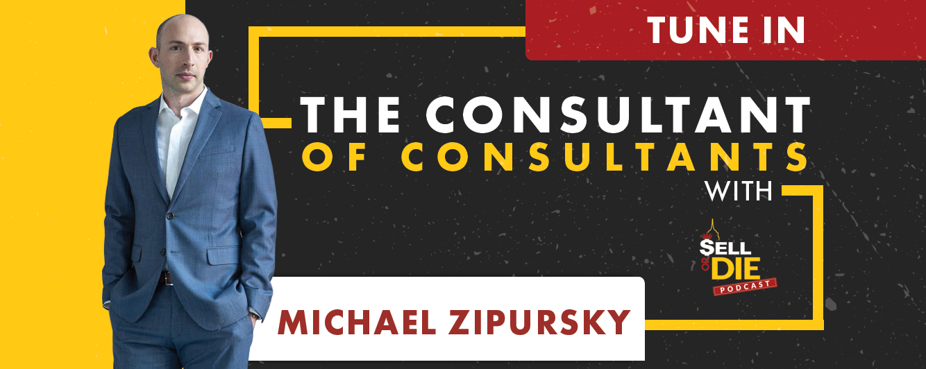 Sell or Die with Michael Zipursky